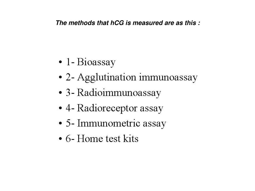 The methods that hCG is measured are as this :