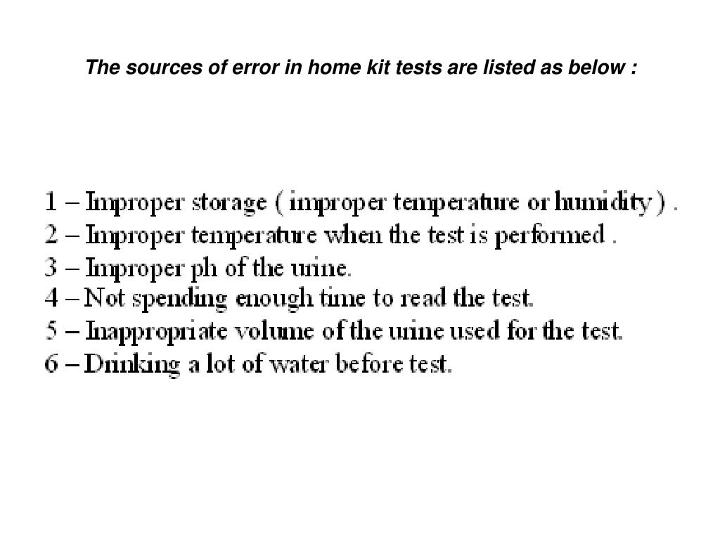 The sources of error in home kit tests are listed as below :