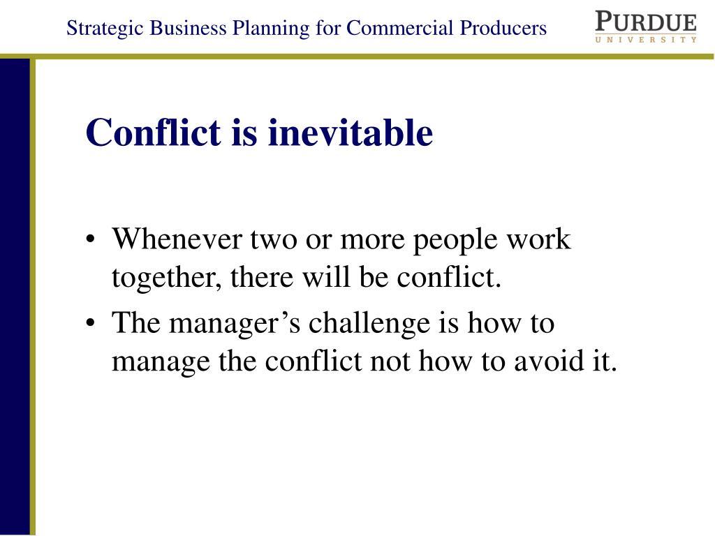 Conflict is inevitable