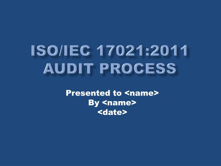Iso iec 17021 2011 audit process l.jpg