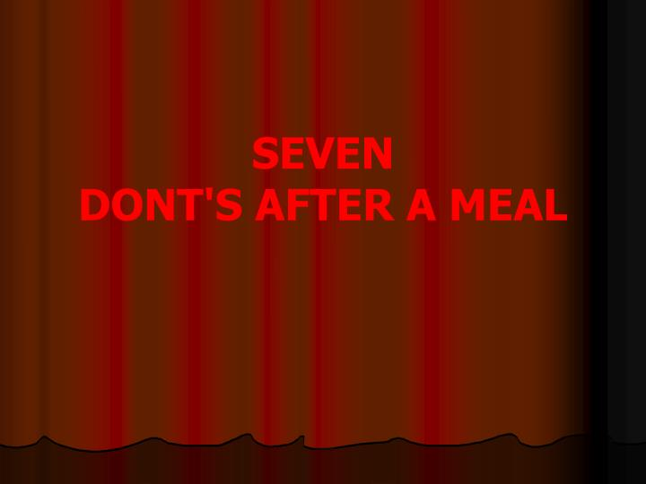 Seven dont s after a meal