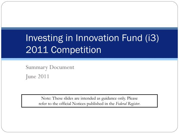 Investing in innovation fund i3 2011 competition l.jpg