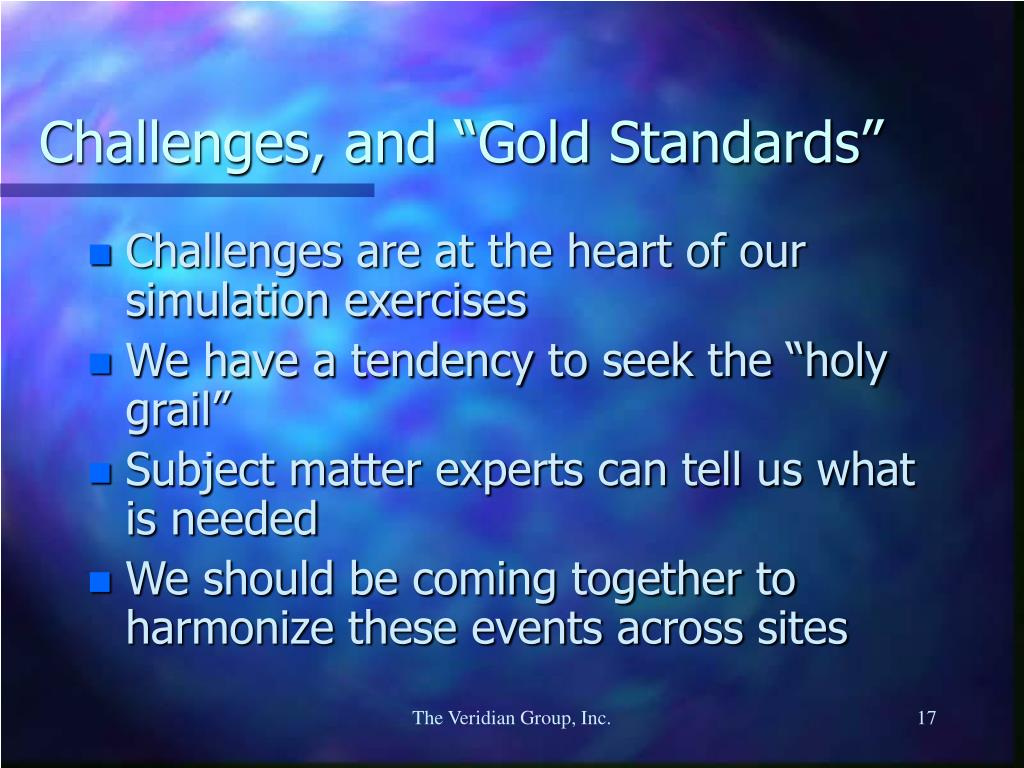 "Challenges, and ""Gold Standards"""