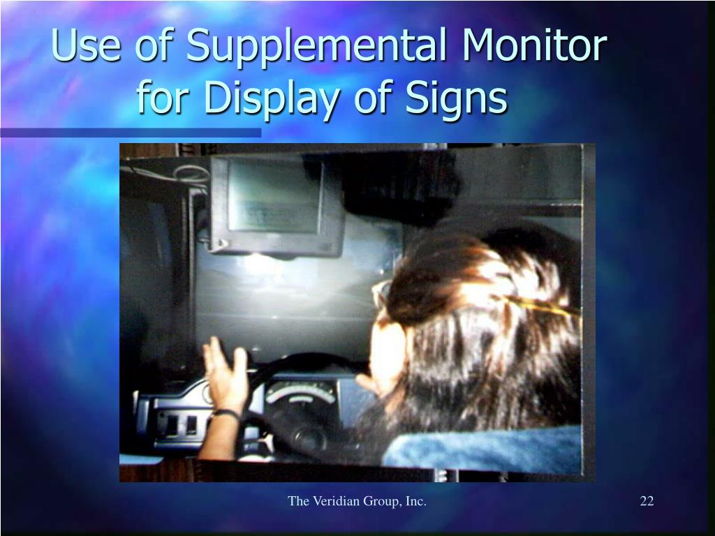 Use of Supplemental Monitor for Display of Signs