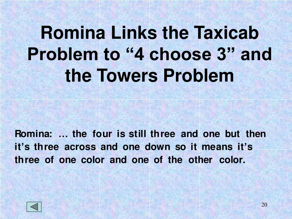 "Romina Links the Taxicab Problem to ""4 choose 3"" and the Towers Problem"