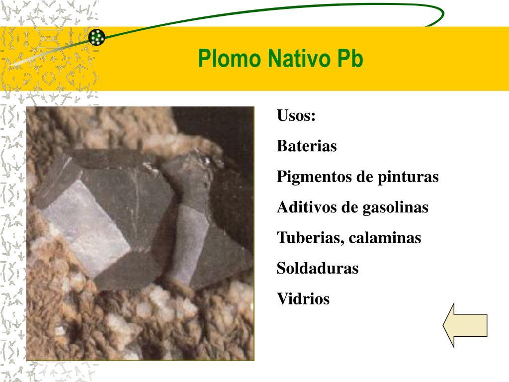 Plomo Nativo Pb