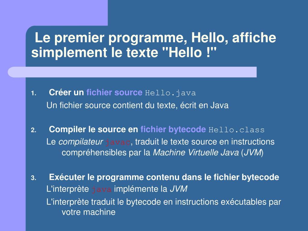 """Le premier programme, Hello, affiche simplement le texte """"Hello !"""""""