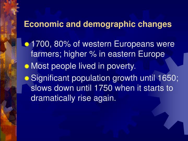 Economic and demographic changes