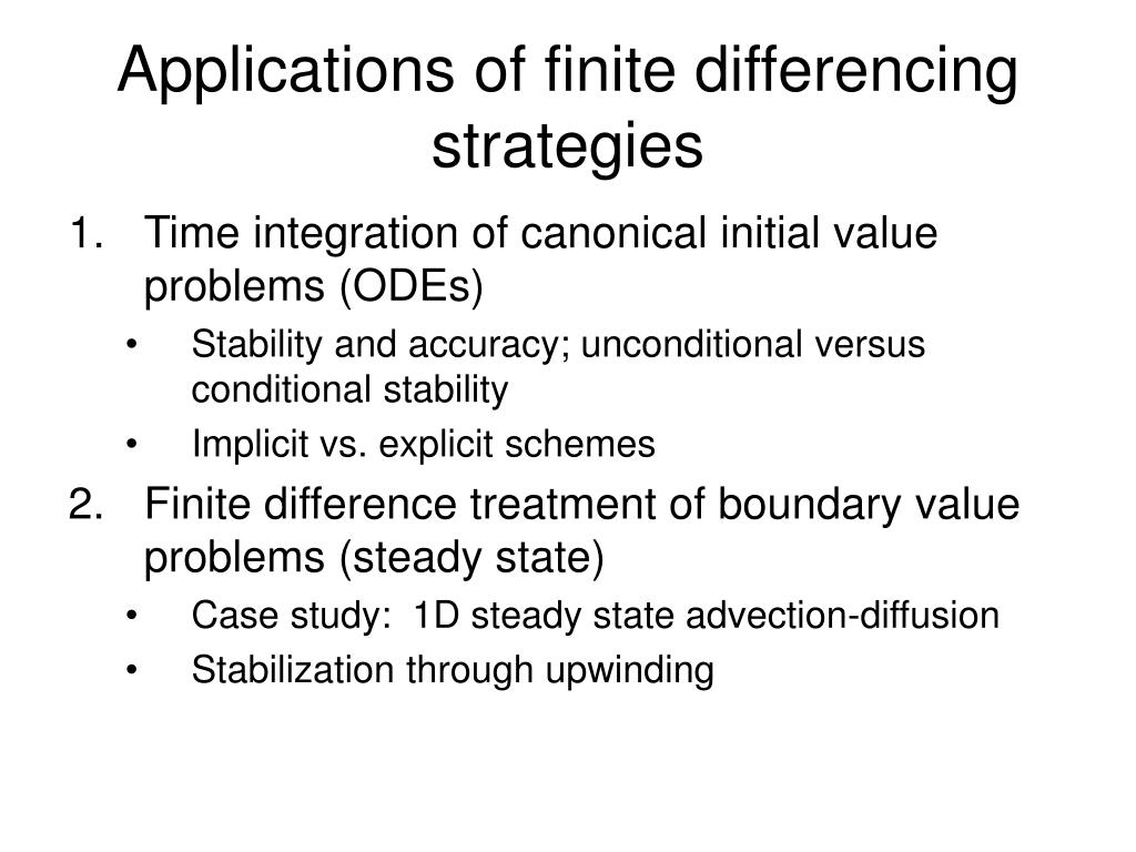 Applications of finite differencing strategies