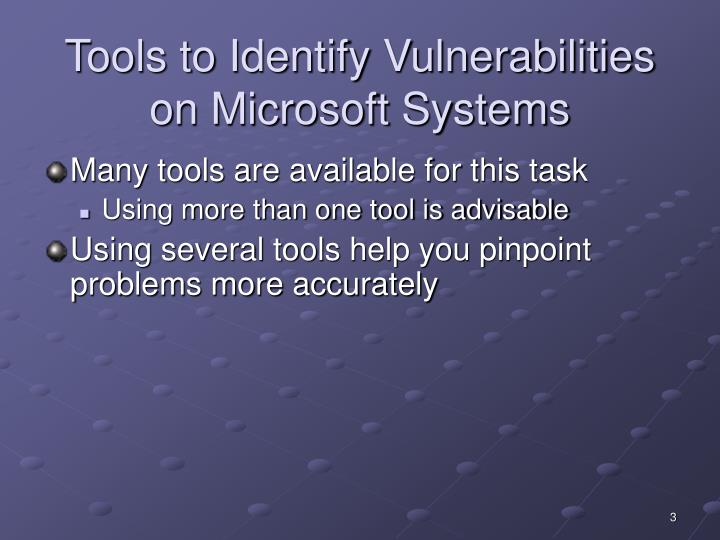 Tools to identify vulnerabilities on microsoft systems l.jpg