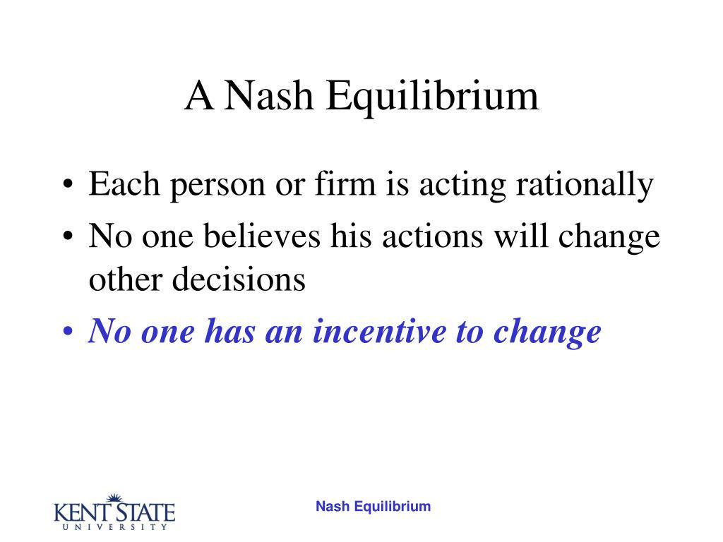 A Nash Equilibrium