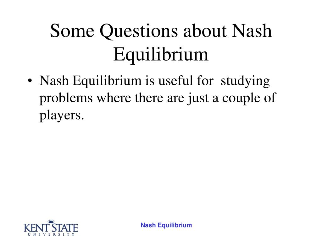 Some Questions about Nash Equilibrium