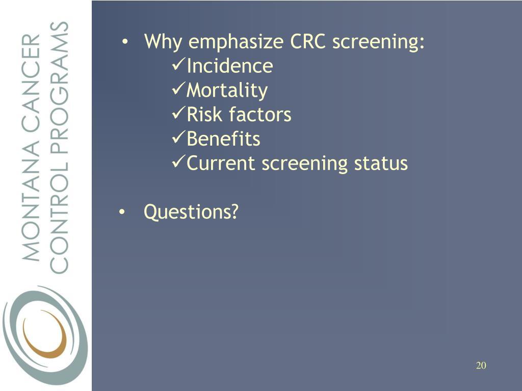 Why emphasize CRC screening: