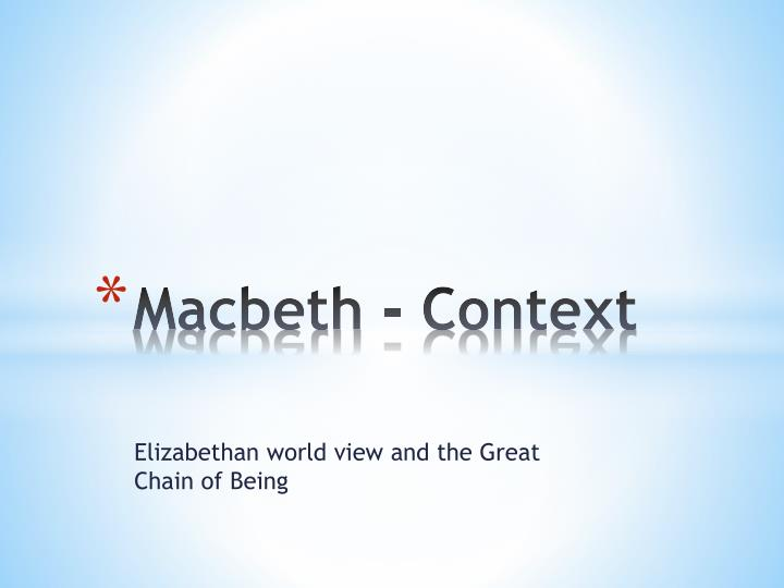 macbeth in context essay Social / political context of macbeth the world of shakespeare and the metaphysical poets 1540 - 1660 key events  plan an essay approach passage based questions.