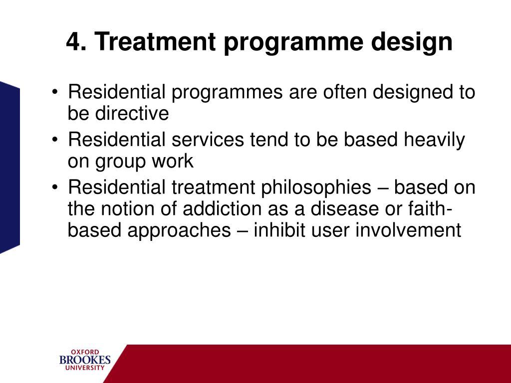 4. Treatment programme design