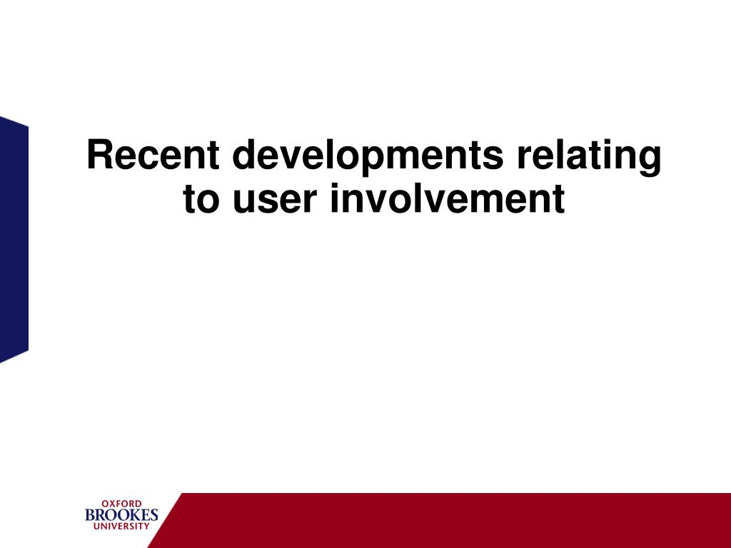 Recent developments relating to user involvement