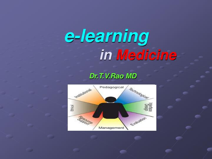 E learning in medicine dr t v rao md