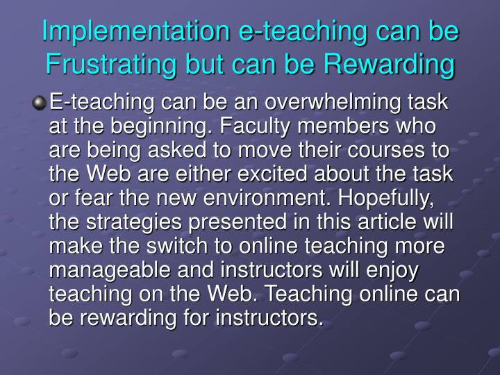 Implementation e-teaching can be Frustrating but can be Rewarding