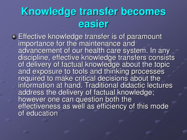 Knowledge transfer becomes easier
