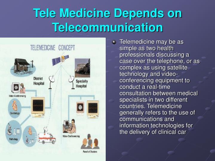 Tele Medicine Depends on Telecommunication