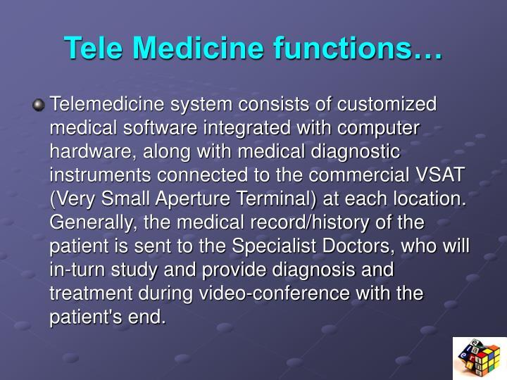 Tele Medicine functions…