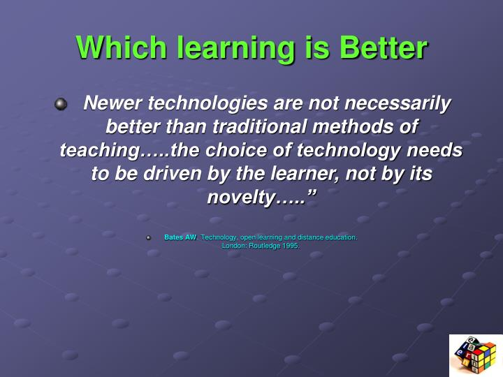 Which learning is Better