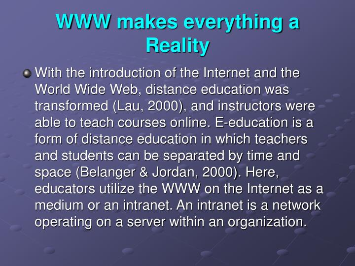 WWW makes everything a Reality
