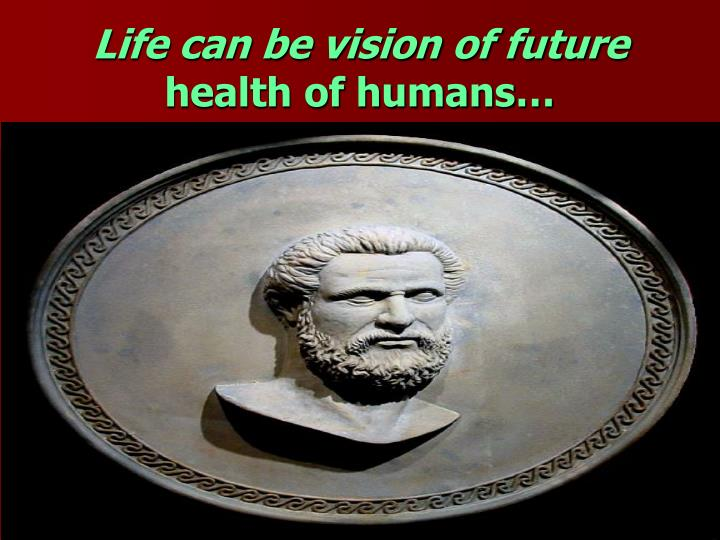 Life can be vision of future