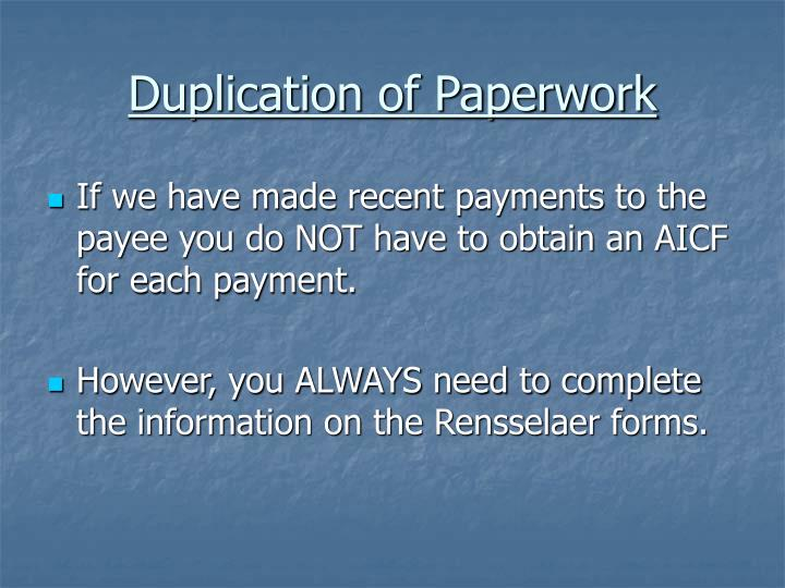 Duplication of Paperwork