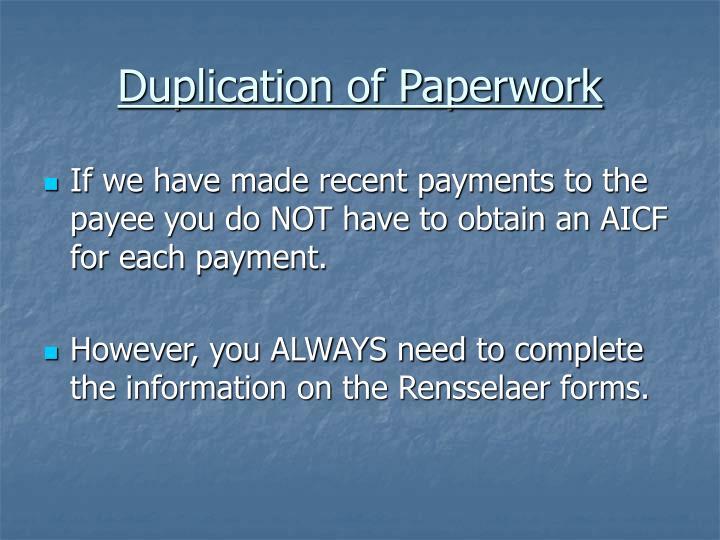 Duplication of Paperwork