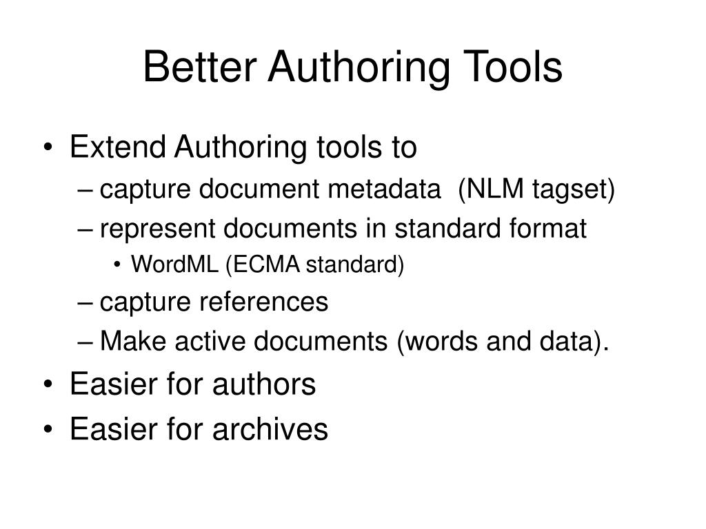 Better Authoring Tools