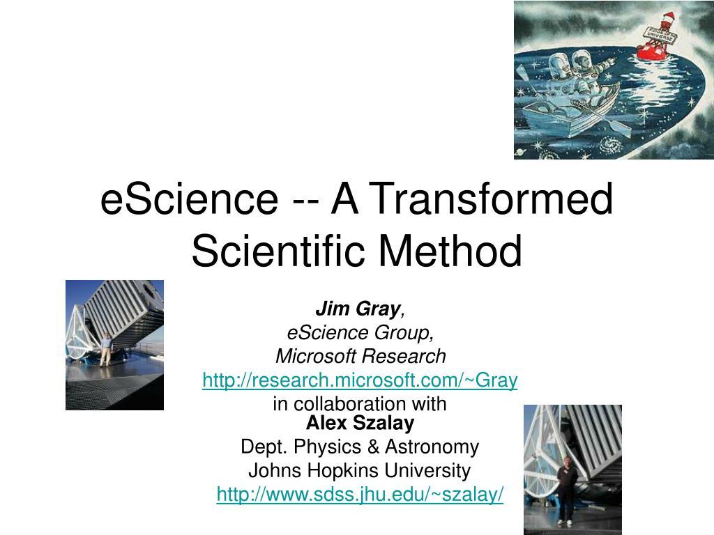 eScience -- A Transformed Scientific Method