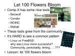 let 100 flowers bloom