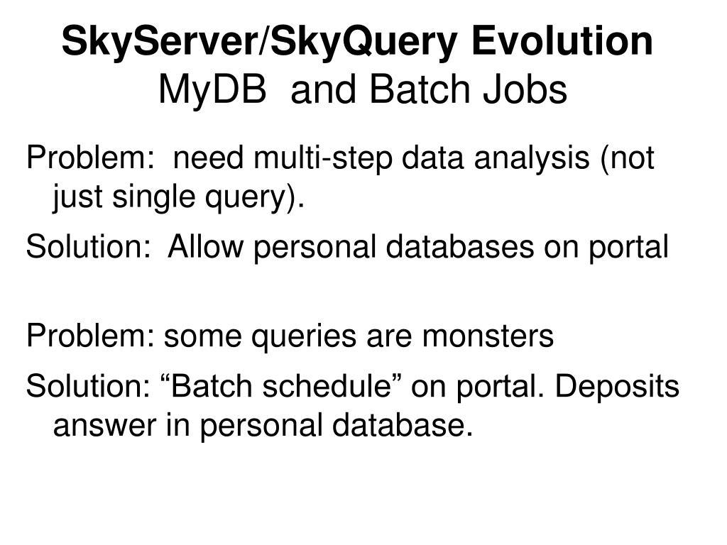 SkyServer/SkyQuery Evolution