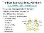 the best example entrez genbank http www ncbi nlm nih gov