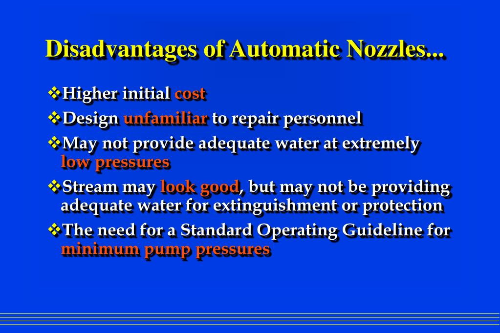 Disadvantages of Automatic Nozzles...