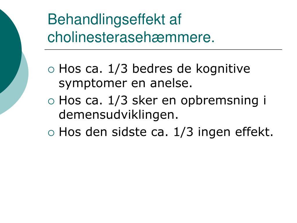 Behandlingseffekt af cholinesterasehæmmere.