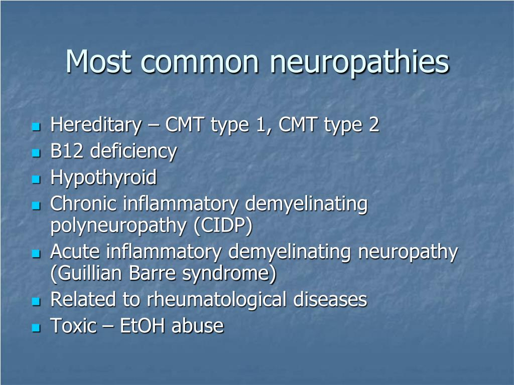 Most common neuropathies