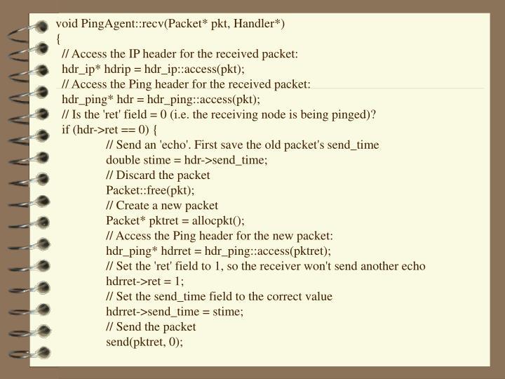 void PingAgent::recv(Packet* pkt, Handler*)