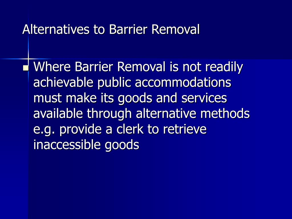 Alternatives to Barrier Removal
