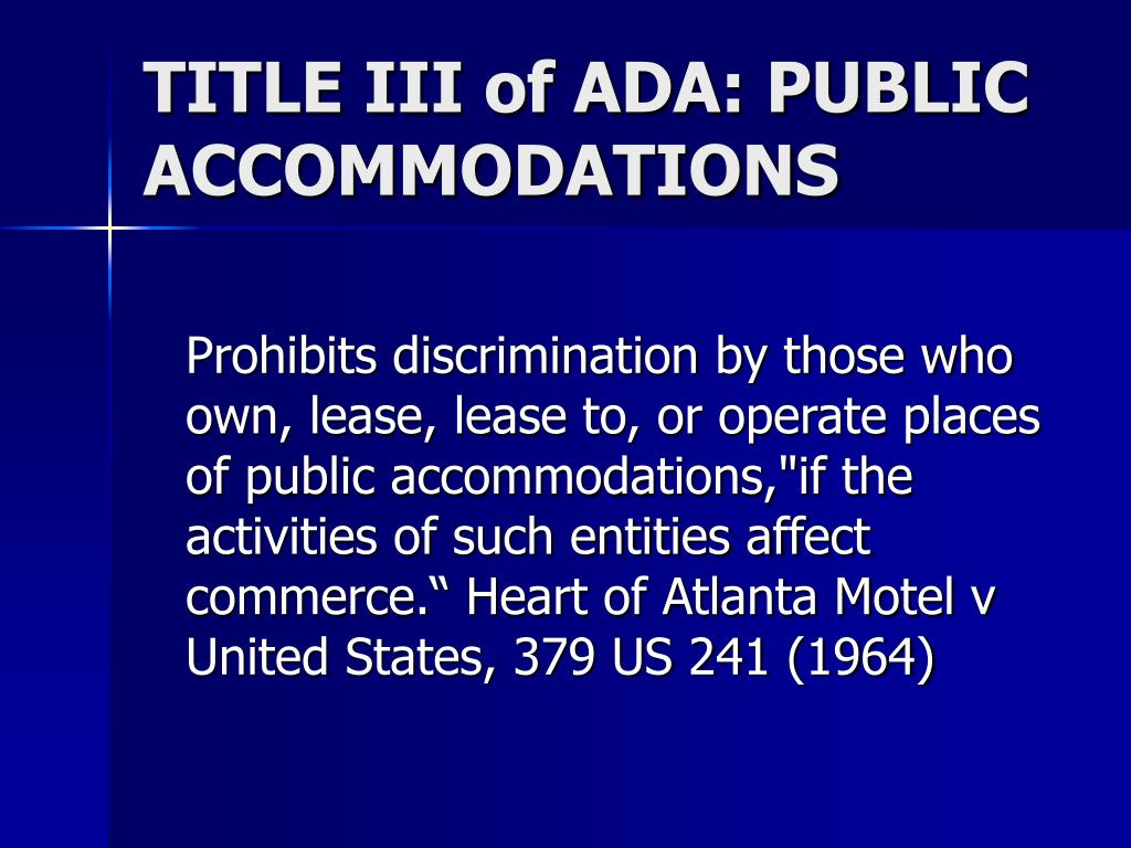 TITLE III of ADA: PUBLIC ACCOMMODATIONS