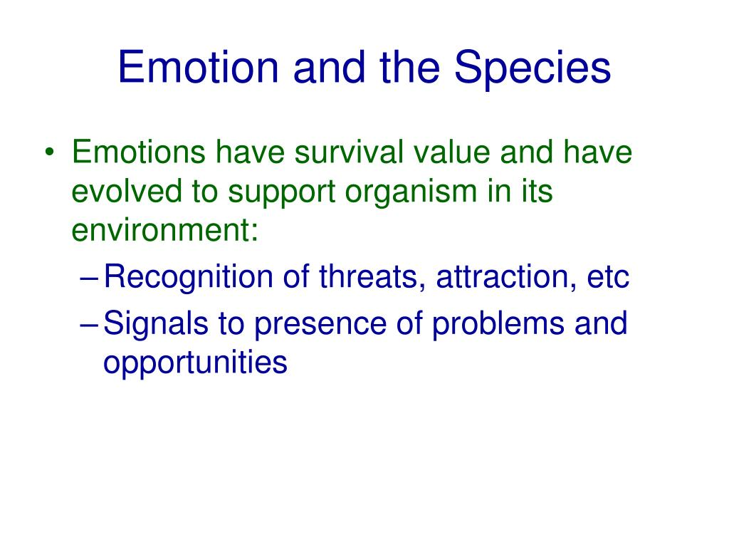 Emotion and the Species