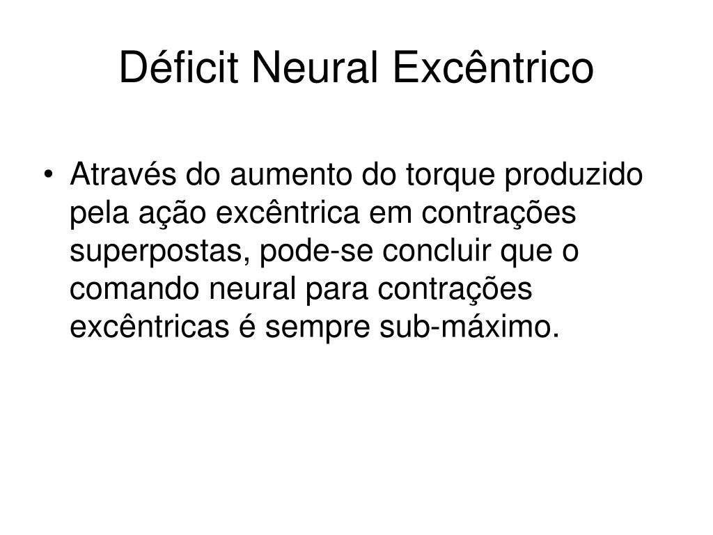 Déficit Neural Excêntrico