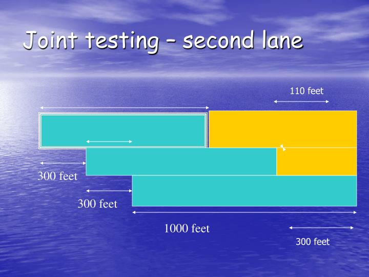 Joint testing – second lane