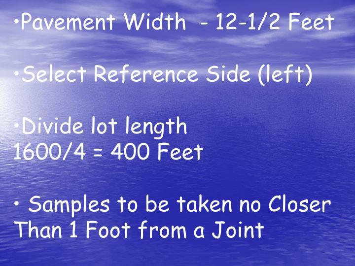 Pavement Width  - 12-1/2 Feet