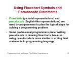 using flowchart symbols and pseudocode statements