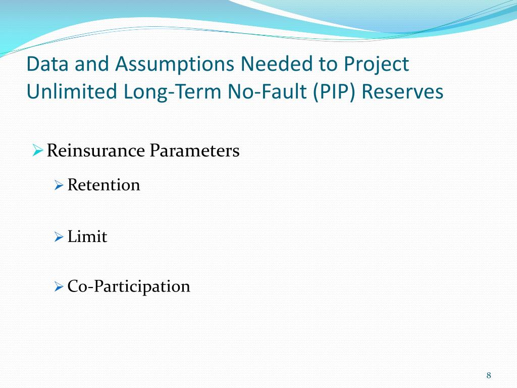 Data and Assumptions Needed to Project Unlimited Long-Term No-Fault (PIP) Reserves