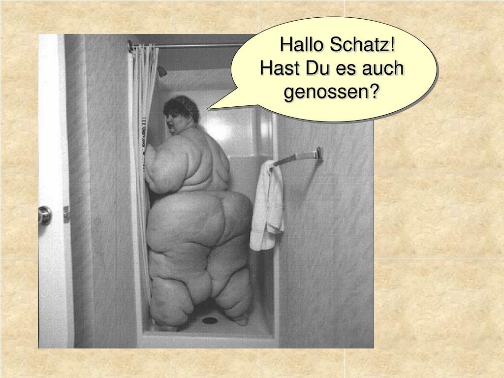 Hallo Schatz!