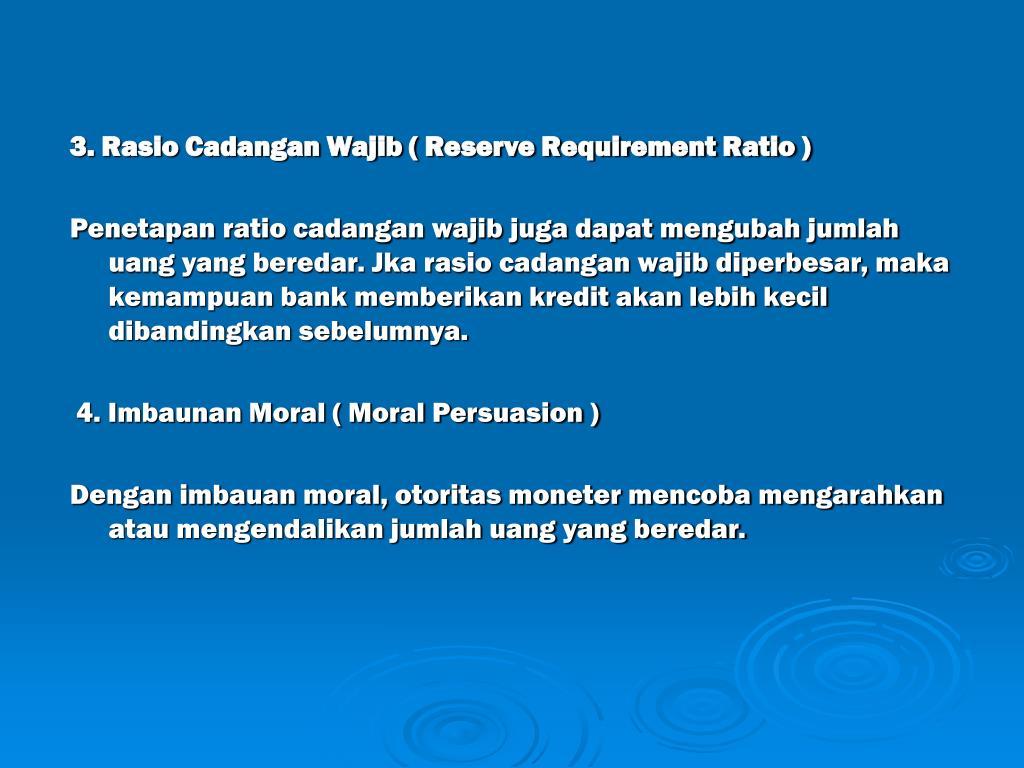 3. Rasio Cadangan Wajib ( Reserve Requirement Ratio )