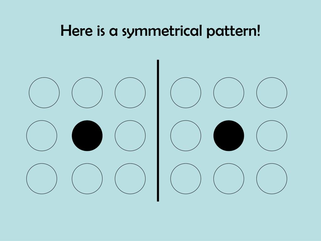 Here is a symmetrical pattern!